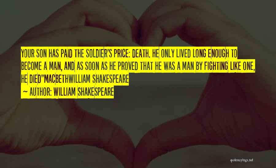 One Man Soldier Quotes By William Shakespeare
