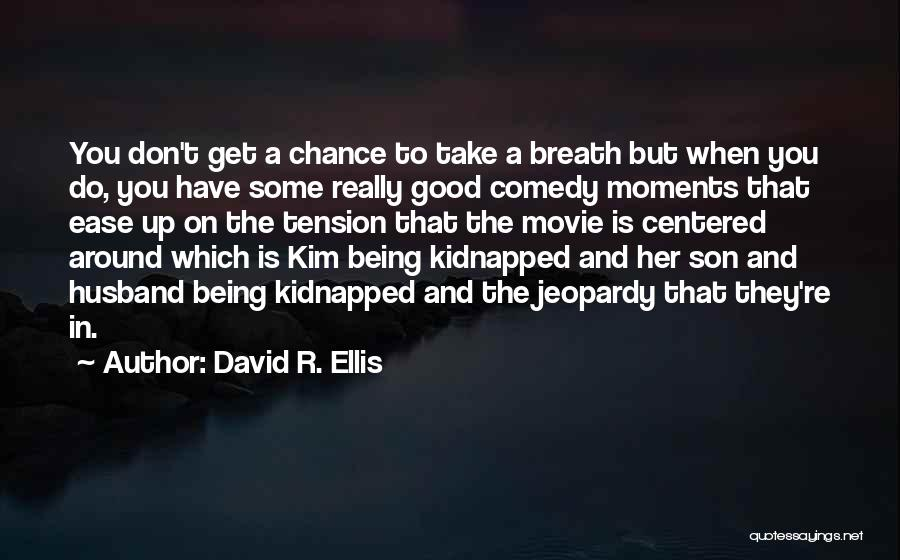 One More Chance Movie Quotes By David R. Ellis