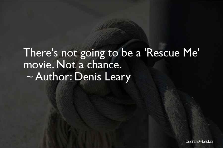 One More Chance Movie Quotes By Denis Leary
