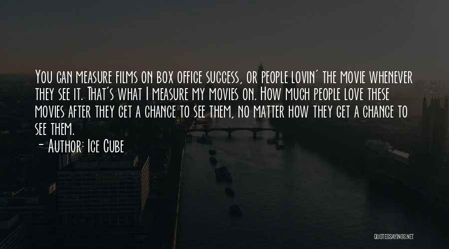 One More Chance Movie Quotes By Ice Cube