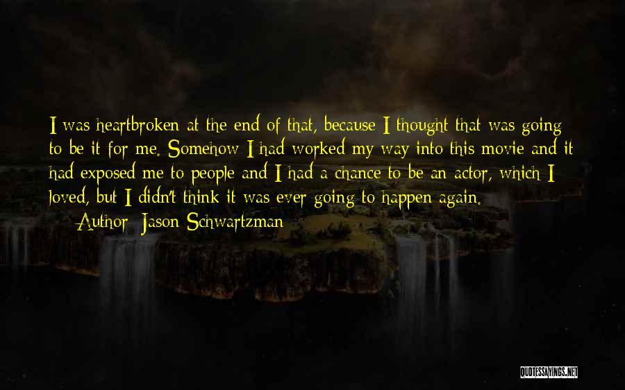 One More Chance Movie Quotes By Jason Schwartzman