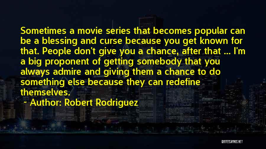 One More Chance Movie Quotes By Robert Rodriguez