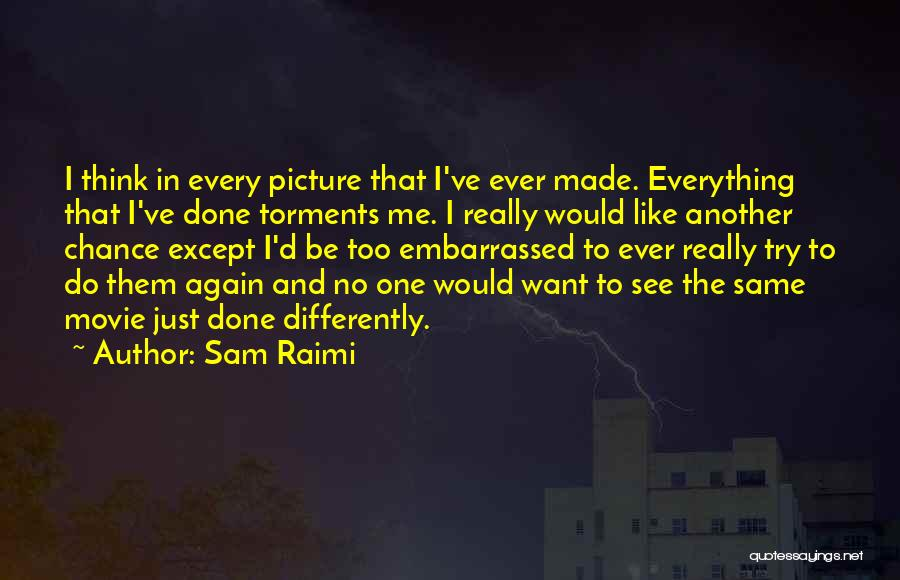One More Chance Movie Quotes By Sam Raimi
