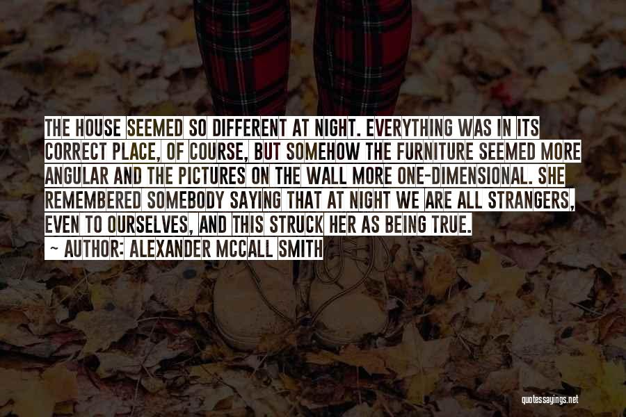 One More Night Quotes By Alexander McCall Smith