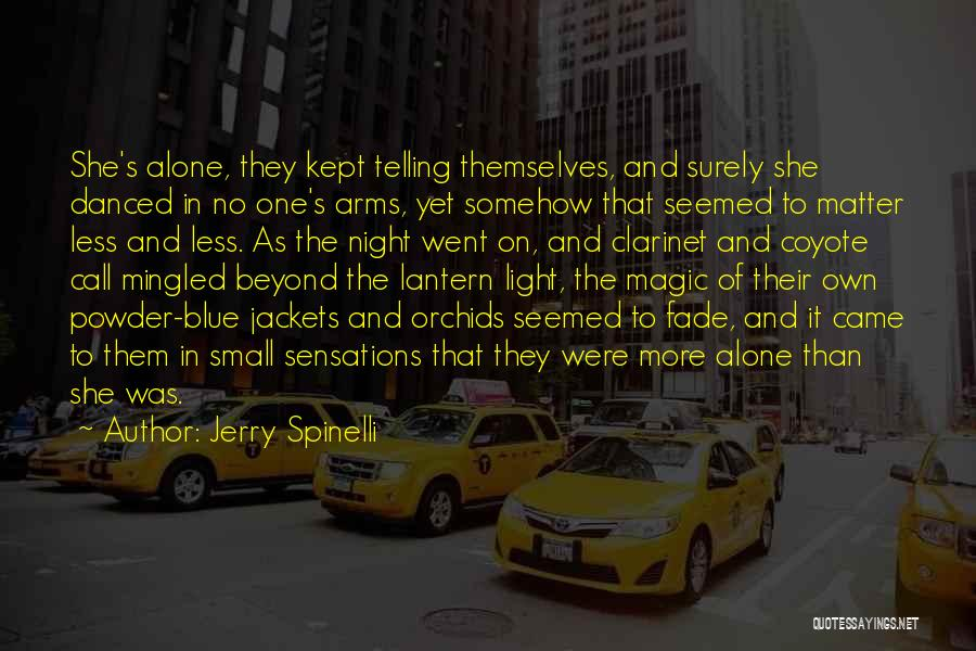 One More Night Quotes By Jerry Spinelli