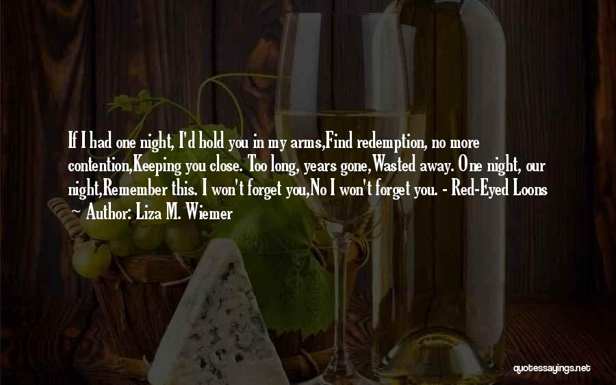 One More Night Quotes By Liza M. Wiemer