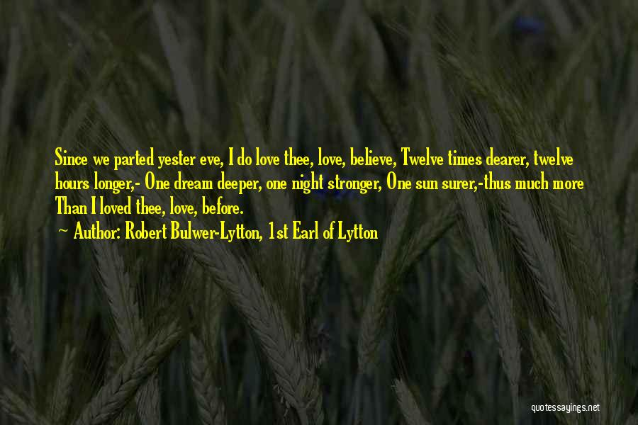 One More Night Quotes By Robert Bulwer-Lytton, 1st Earl Of Lytton