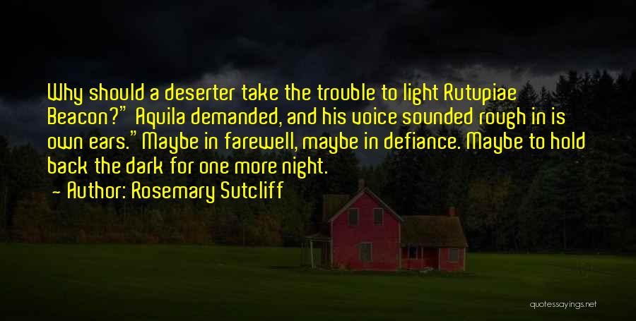 One More Night Quotes By Rosemary Sutcliff