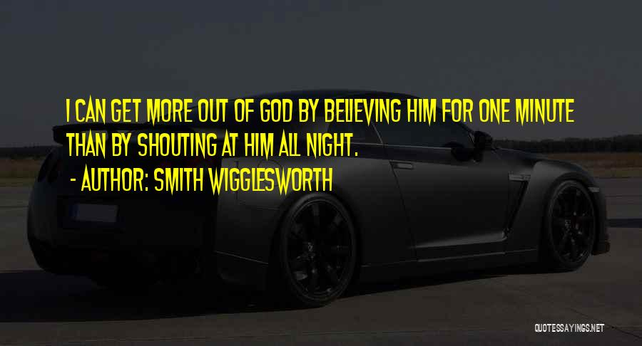 One More Night Quotes By Smith Wigglesworth