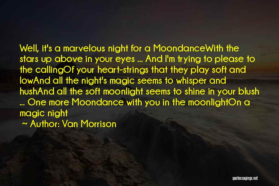 One More Night Quotes By Van Morrison