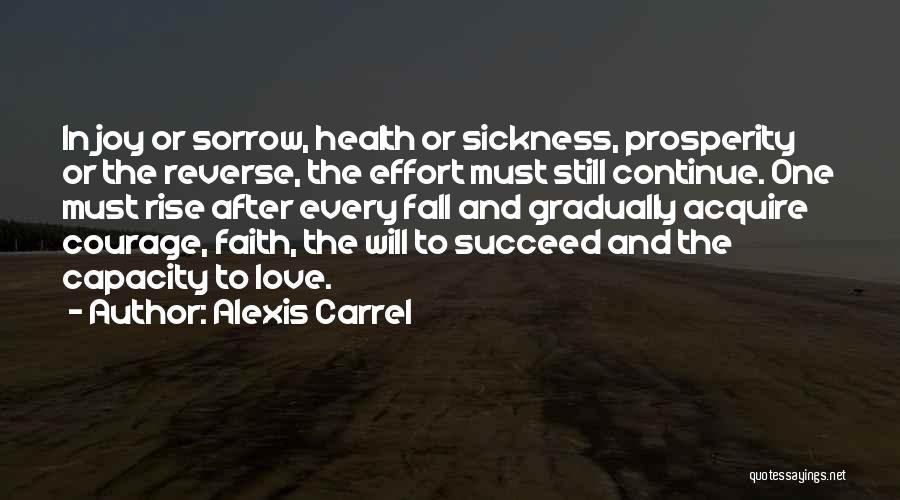 One Must Fall Quotes By Alexis Carrel