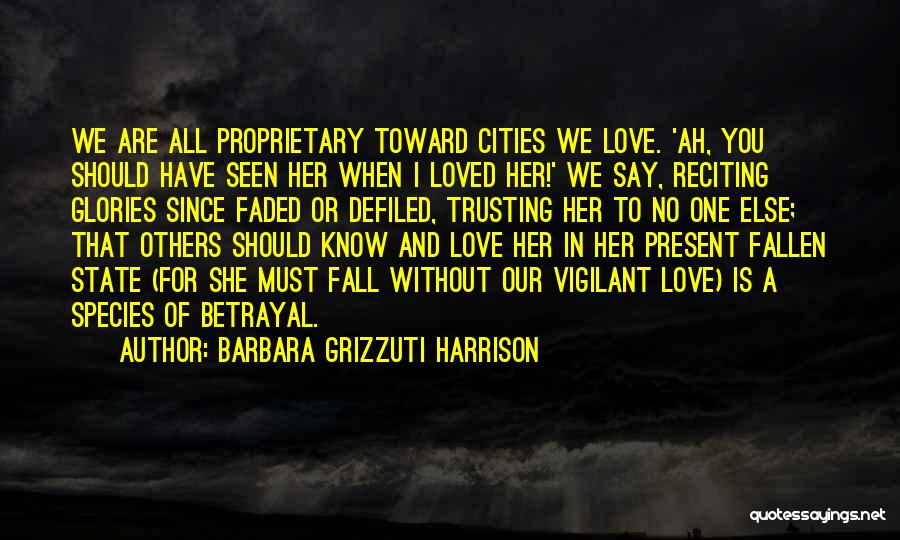 One Must Fall Quotes By Barbara Grizzuti Harrison
