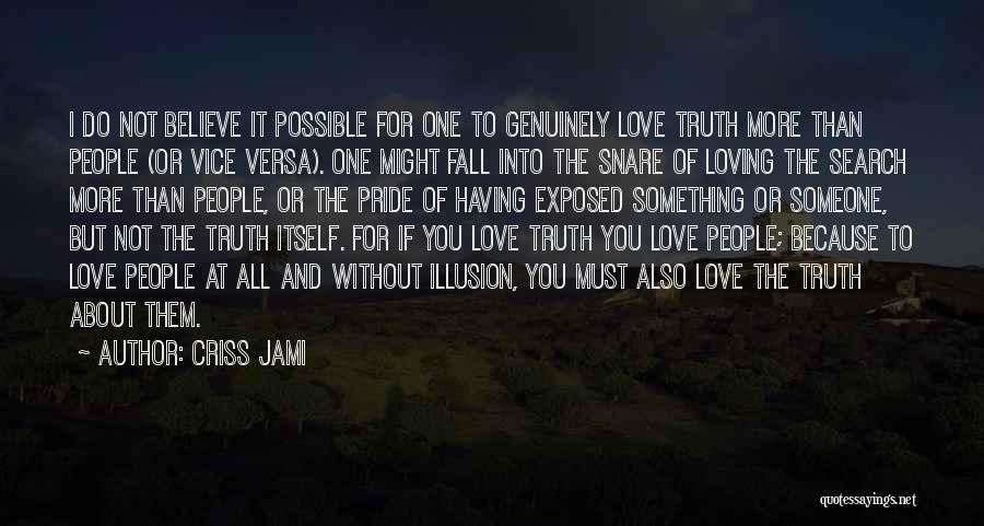 One Must Fall Quotes By Criss Jami