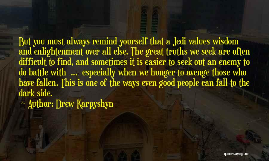One Must Fall Quotes By Drew Karpyshyn