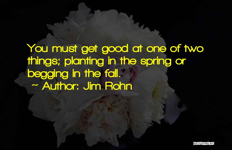 One Must Fall Quotes By Jim Rohn