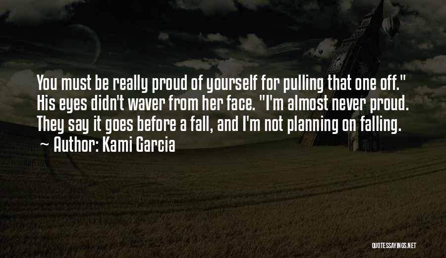 One Must Fall Quotes By Kami Garcia