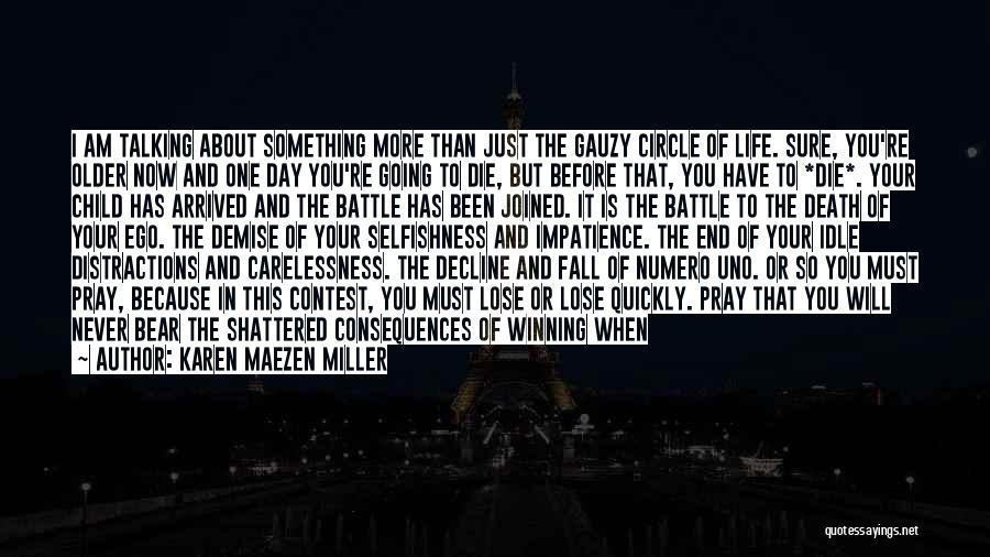 One Must Fall Quotes By Karen Maezen Miller