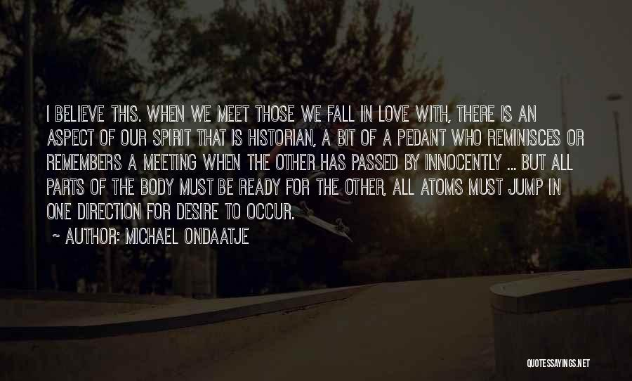 One Must Fall Quotes By Michael Ondaatje