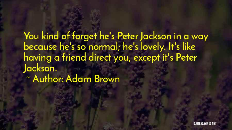 One Of A Kind Best Friend Quotes By Adam Brown