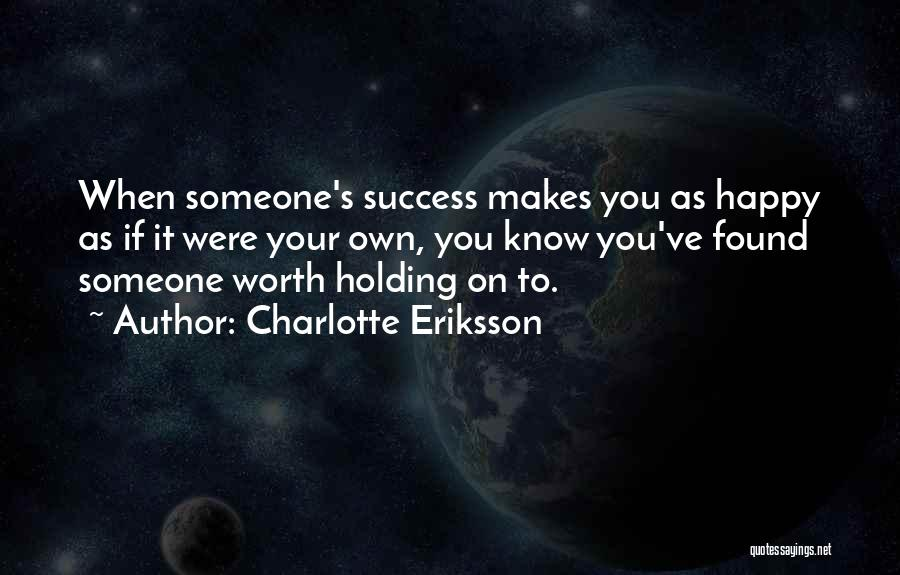 One Of A Kind Best Friend Quotes By Charlotte Eriksson