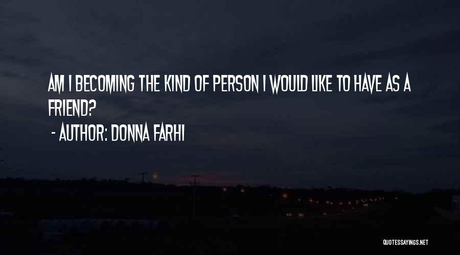 One Of A Kind Best Friend Quotes By Donna Farhi