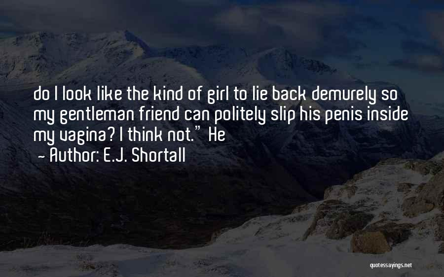 One Of A Kind Best Friend Quotes By E.J. Shortall