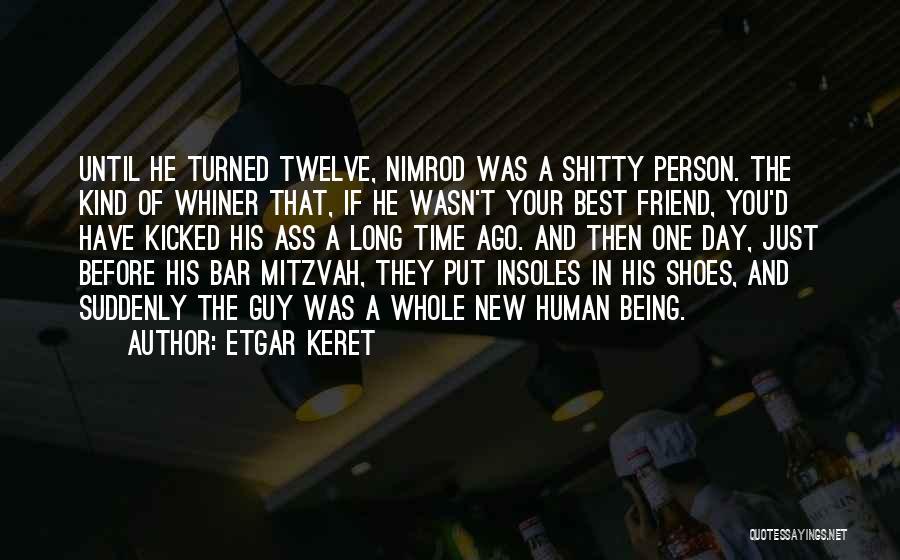 One Of A Kind Best Friend Quotes By Etgar Keret