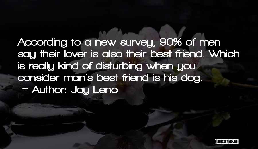 One Of A Kind Best Friend Quotes By Jay Leno
