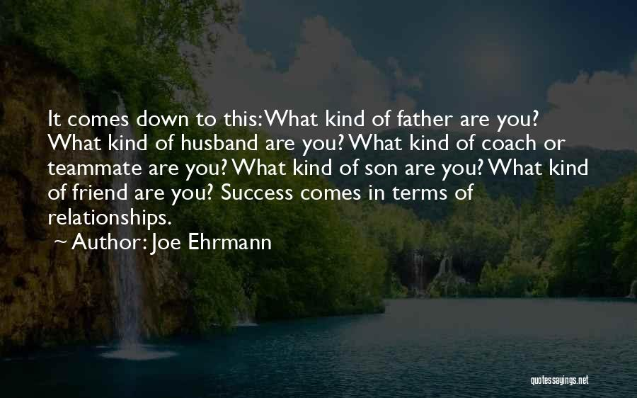 One Of A Kind Best Friend Quotes By Joe Ehrmann