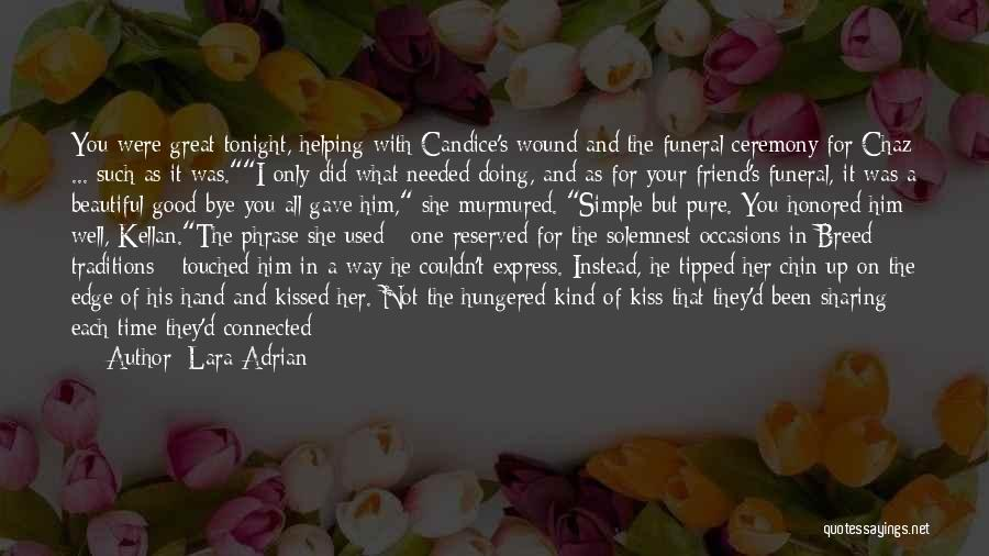 One Of A Kind Best Friend Quotes By Lara Adrian