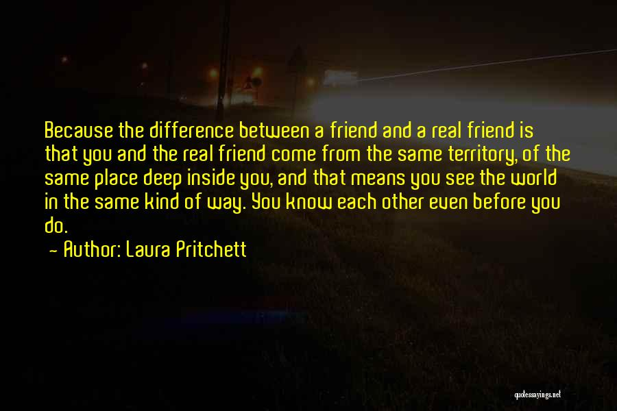 One Of A Kind Best Friend Quotes By Laura Pritchett
