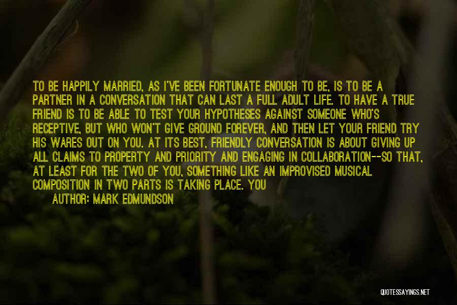 One Of A Kind Best Friend Quotes By Mark Edmundson
