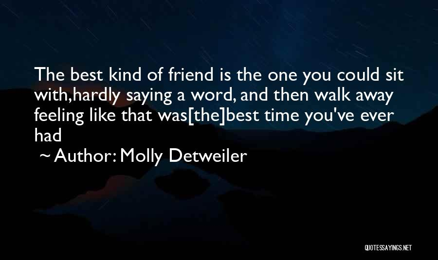 One Of A Kind Best Friend Quotes By Molly Detweiler
