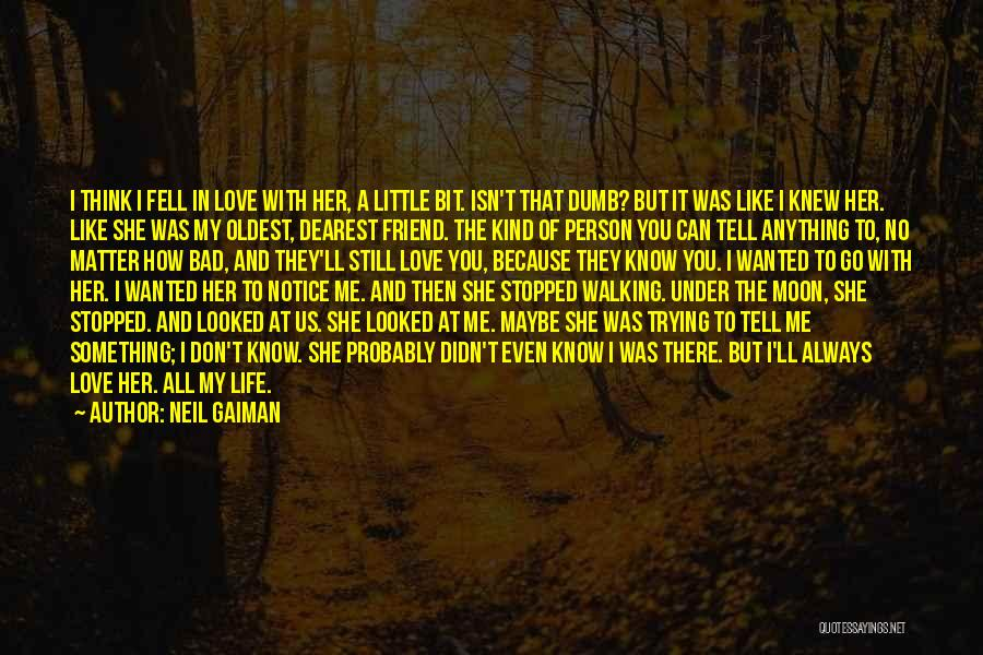 One Of A Kind Best Friend Quotes By Neil Gaiman