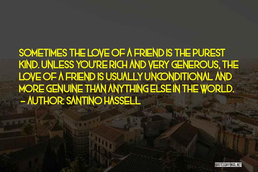 One Of A Kind Best Friend Quotes By Santino Hassell