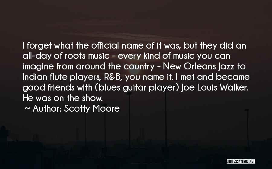 One Of A Kind Best Friend Quotes By Scotty Moore