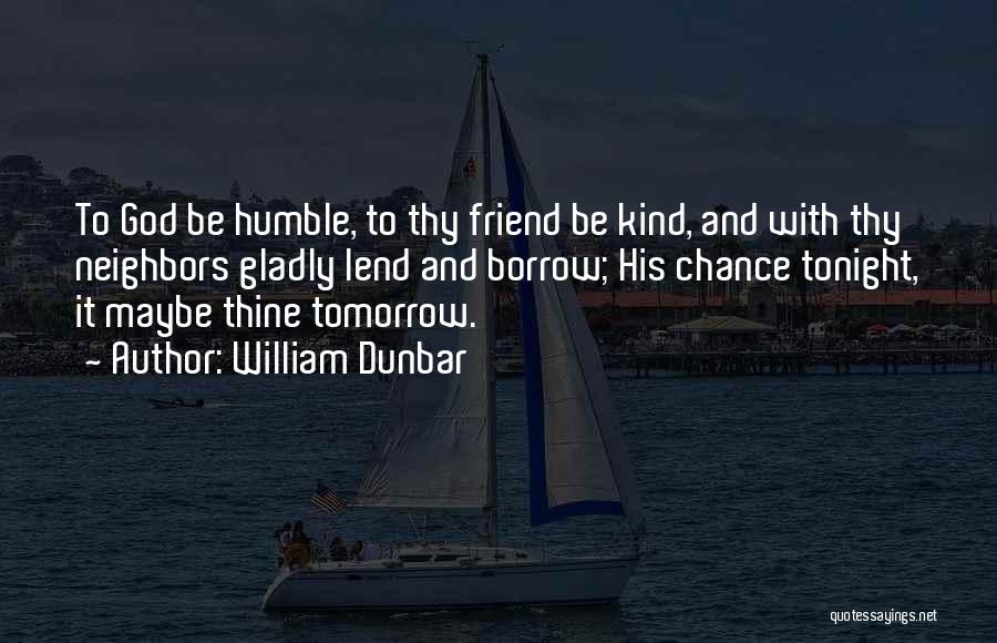 One Of A Kind Best Friend Quotes By William Dunbar