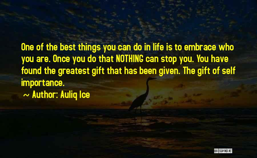 One Of The Best Things In Life Quotes By Auliq Ice
