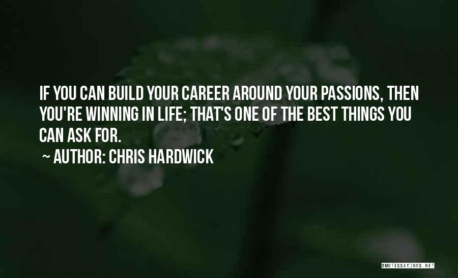 One Of The Best Things In Life Quotes By Chris Hardwick