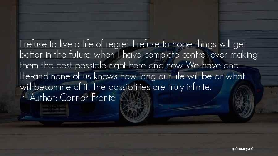 One Of The Best Things In Life Quotes By Connor Franta