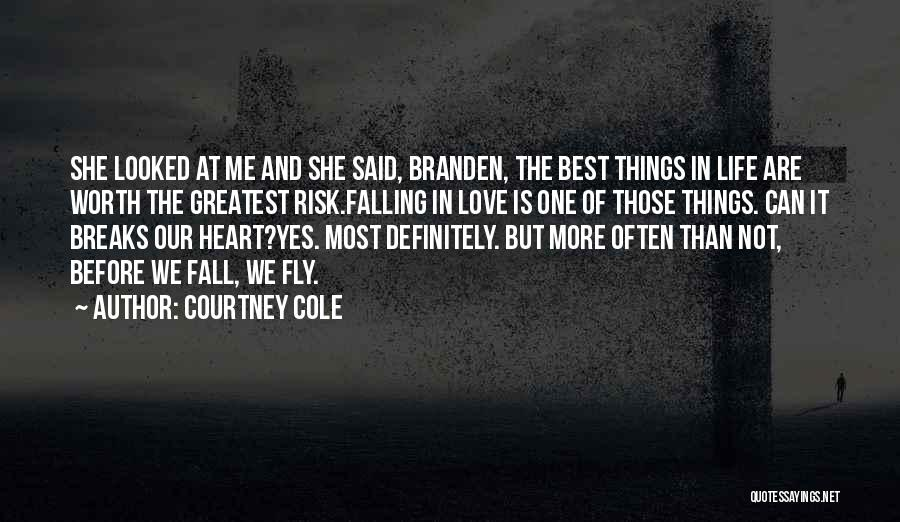 One Of The Best Things In Life Quotes By Courtney Cole