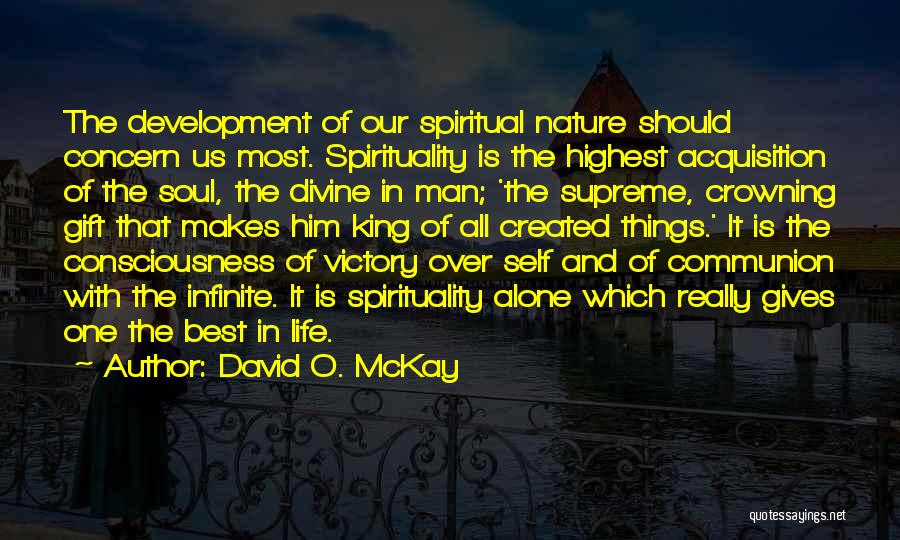 One Of The Best Things In Life Quotes By David O. McKay