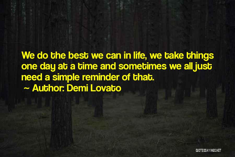 One Of The Best Things In Life Quotes By Demi Lovato