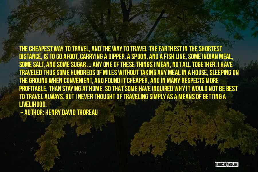 One Of The Best Things In Life Quotes By Henry David Thoreau