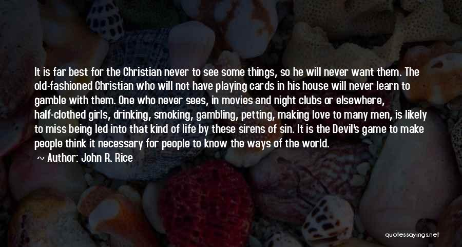 One Of The Best Things In Life Quotes By John R. Rice