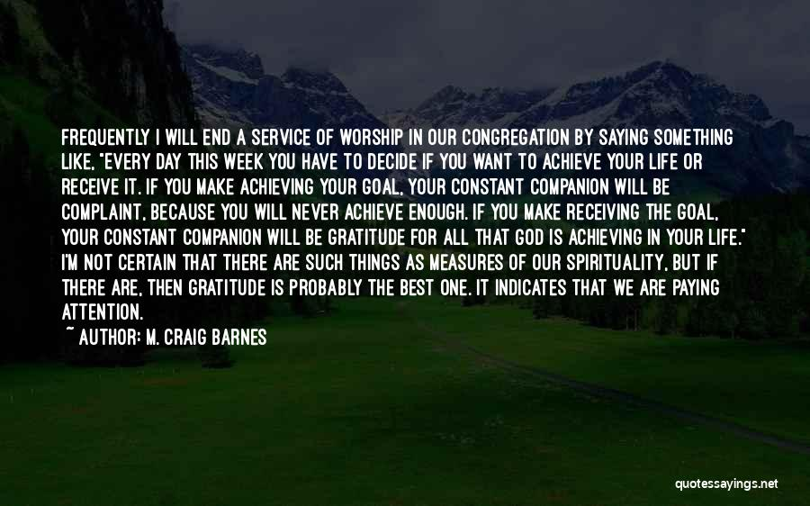 One Of The Best Things In Life Quotes By M. Craig Barnes