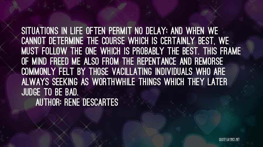 One Of The Best Things In Life Quotes By Rene Descartes