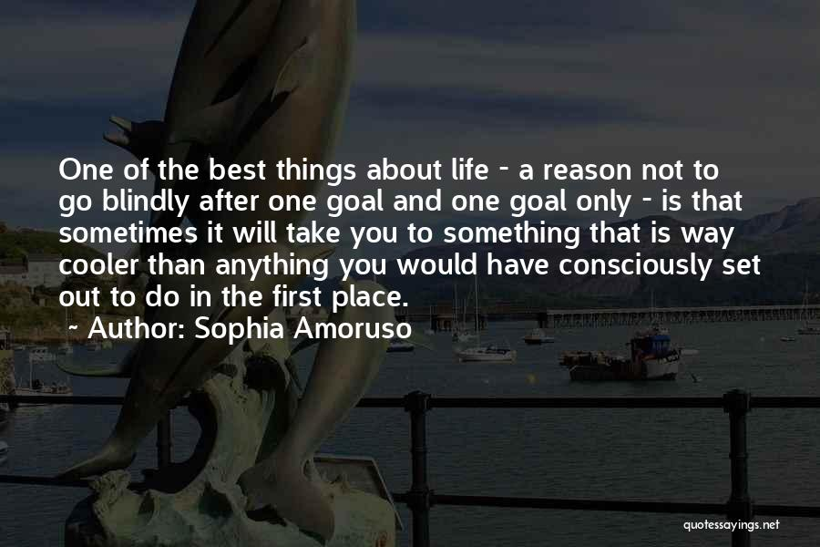 One Of The Best Things In Life Quotes By Sophia Amoruso