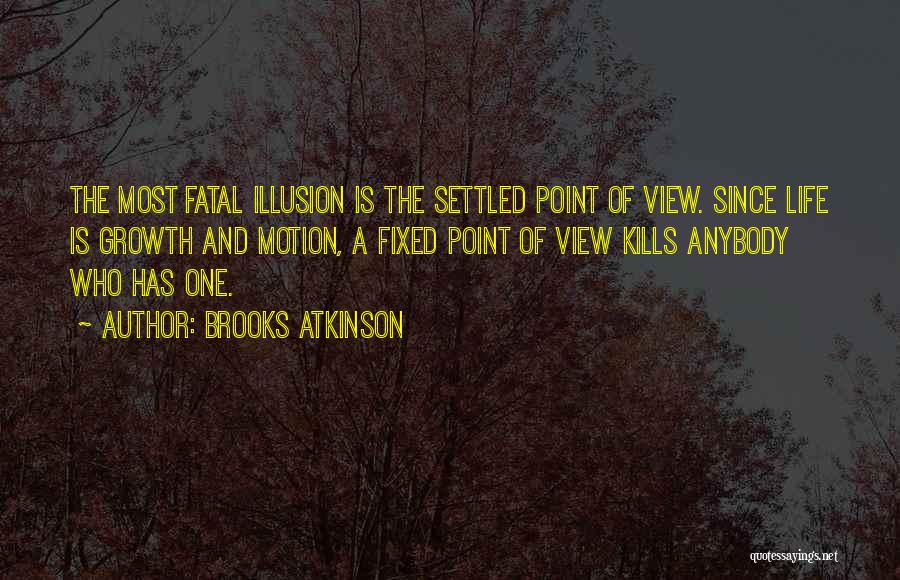 One Point Perspective Quotes By Brooks Atkinson
