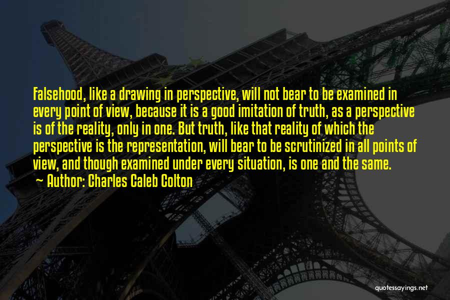 One Point Perspective Quotes By Charles Caleb Colton